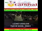 LIZARD & MADLOCK - PACK DE WOOD - REMIX (EDIT) - GRENADA SOCA 2012