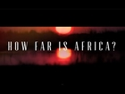 How Far is Africa? - with Mathias Piano Man's 'First Step for a Thousand Miles'