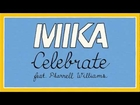 MIKA - Celebrate (Robbie Rivera Remix Radio Edit) feat. Pharrell Williams